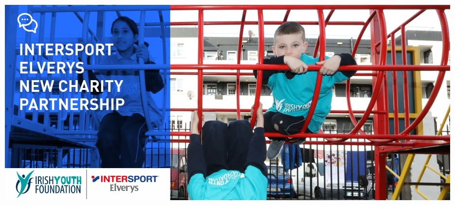 INTERSPORT ELVERYS & IRISH YOUTH FOUNDATION CHARITY PARTNERSHIP